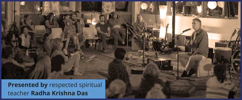 Presented by respected spiritual teacher Radha Krishna das