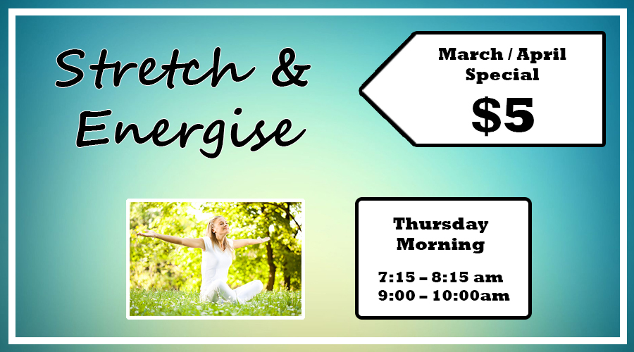 Thursday Morning 7:15 – 8:15am 9:00 – 10:00am Normally $12 $5 March / April Special (Limited Time)