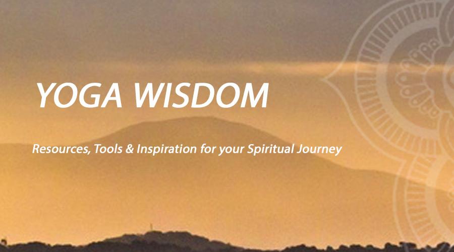 Yoga Wisdom - Resources, Tools & Inspiration for your Spiritual Journey